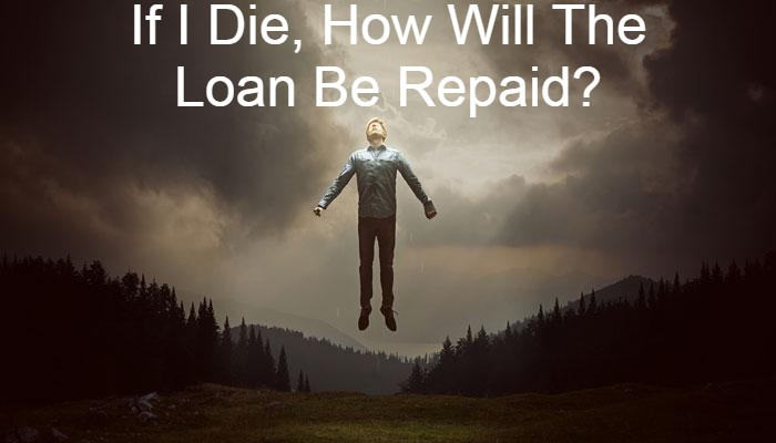 If I Pass Away, How will The Payday Loan Be Repaid?